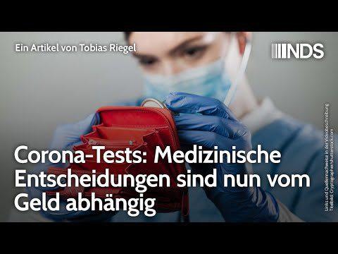 corona-tests:-medizinische-entscheidungen-sind-nun-vom-geld-abhaengig-|-tobias-riegel-|-nds-podcast